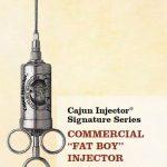 "Cajun Injector Commercial "" Fat Boy"" Injector 6.0″"